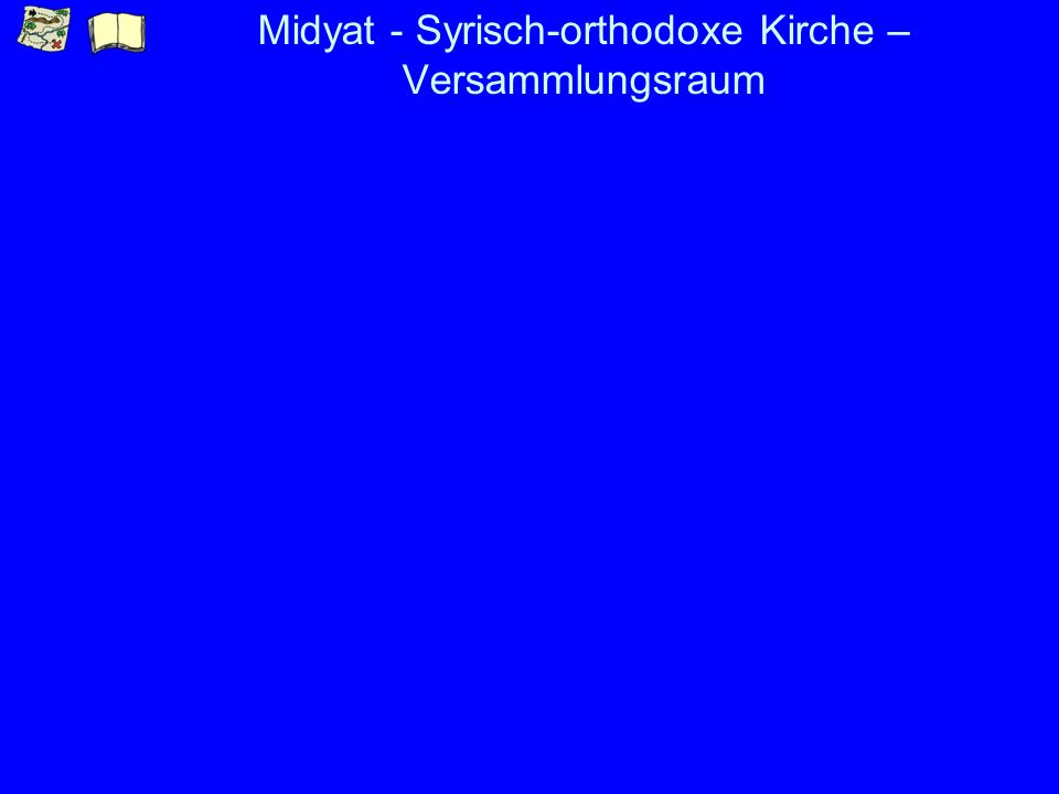 Midyat - Syrisch-orthodoxe Kirche – Versammlungsraum