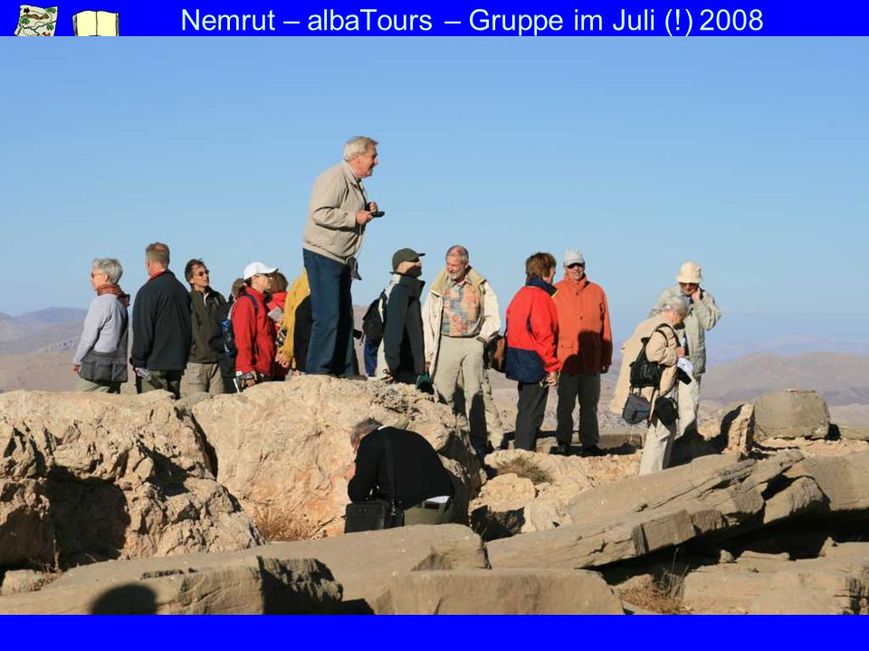 Nemrut – albaTours – Gruppe im Juli (!) 2008