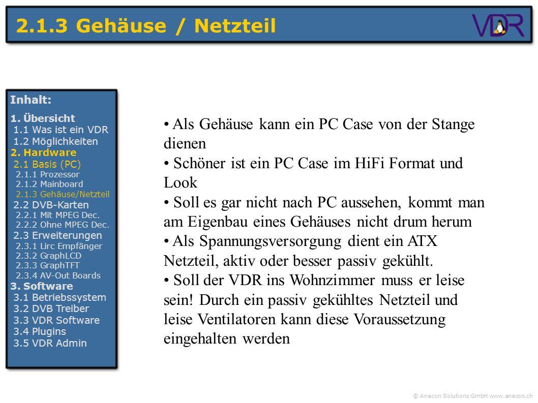 2.1.3 Gehäuse / Netzteil Inhalt: 1. Übersicht. 1.1 Was ist ein VDR. 1.2 Möglichkeiten. 2. Hardware.