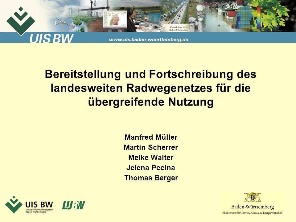 Titel des Vortrags Bereitstellung und Fortschreibung des landesweiten Radwegenetzes für die übergreifende Nutzung.