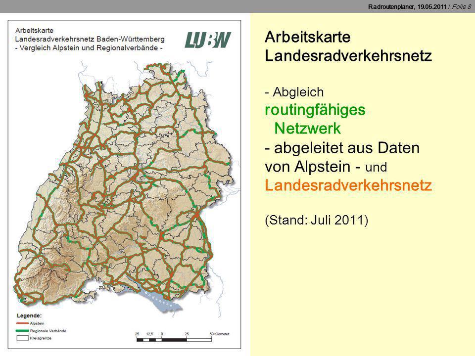 Arbeitskarte Landesradverkehrsnetz - Abgleich routingfähiges Netzwerk - abgeleitet aus Daten von Alpstein - und Landesradverkehrsnetz (Stand: Juli 2011)