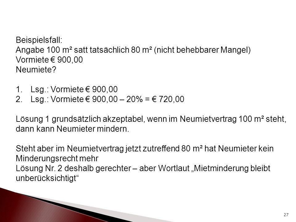 Beispielsfall: Angabe 100 m² satt tatsächlich 80 m² (nicht behebbarer Mangel) Vormiete € 900,00. Neumiete