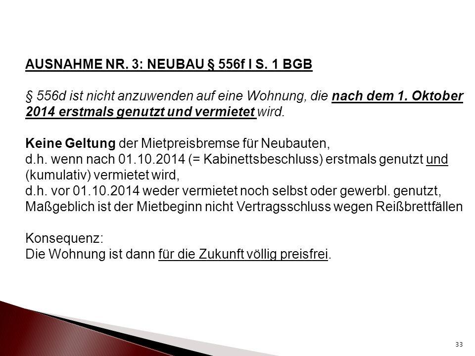AUSNAHME NR. 3: NEUBAU § 556f I S. 1 BGB