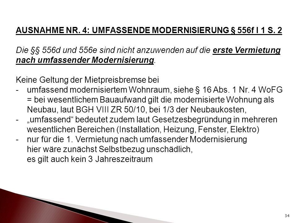 AUSNAHME NR. 4: UMFASSENDE MODERNISIERUNG § 556f I 1 S. 2
