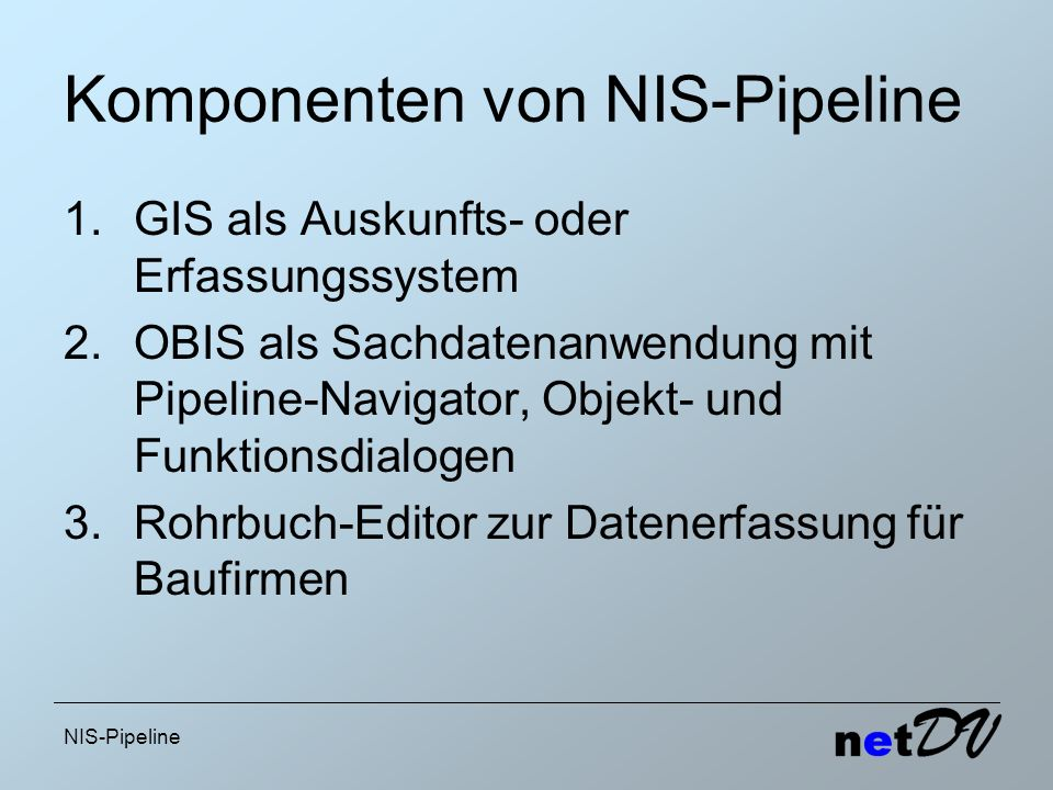 Komponenten von NIS-Pipeline