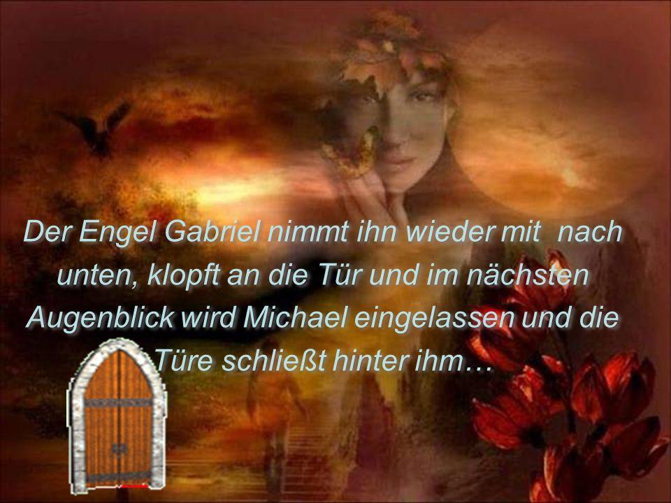 Der Engel Gabriel nimmt ihn wieder mit nach