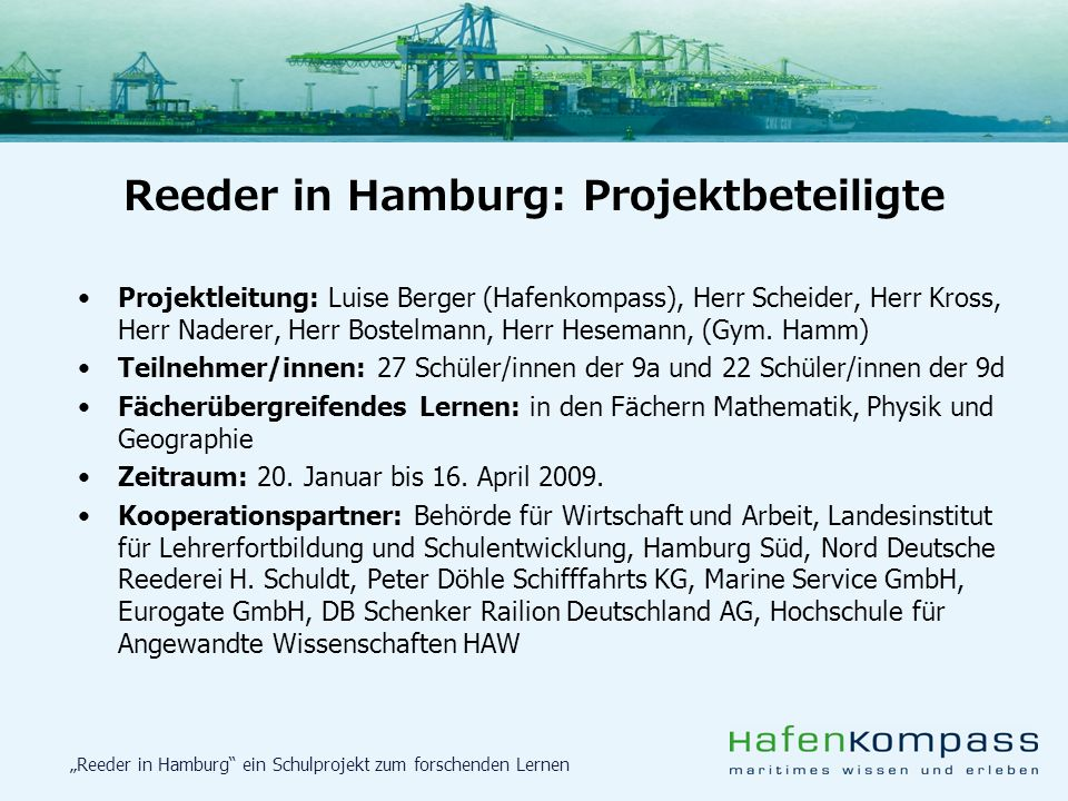 Reeder in Hamburg: Projektbeteiligte