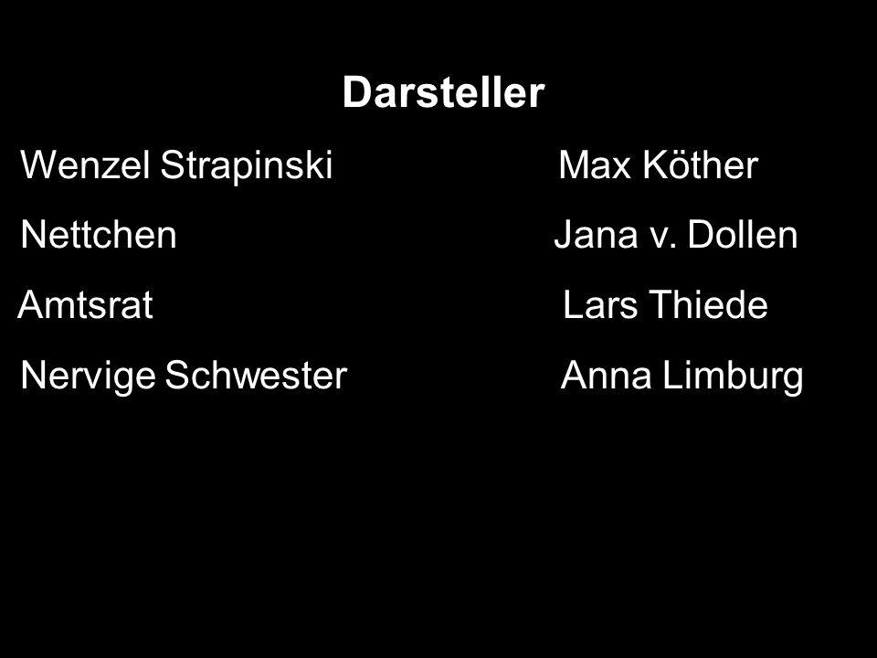 Wenzel Strapinski Max Köther Nettchen Jana v. Dollen