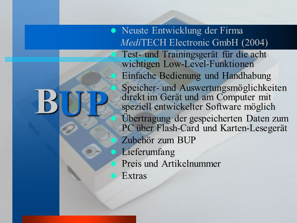 U P B Neuste Entwicklung der Firma MediTECH Electronic GmbH (2004)