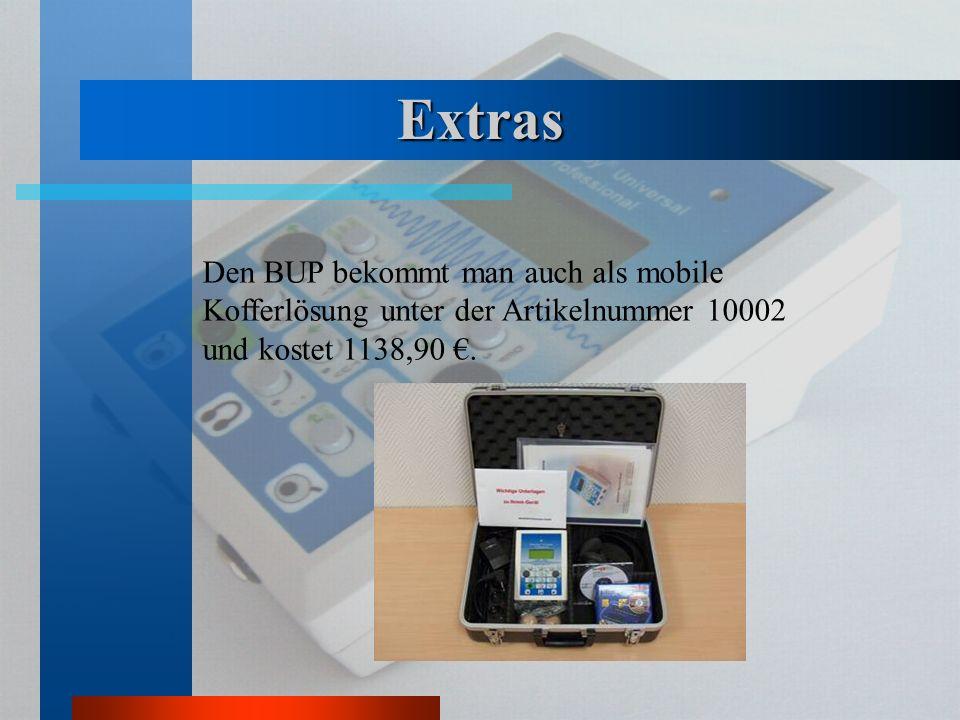 Extras Den BUP bekommt man auch als mobile Kofferlösung unter der Artikelnummer 10002 und kostet 1138,90 €.