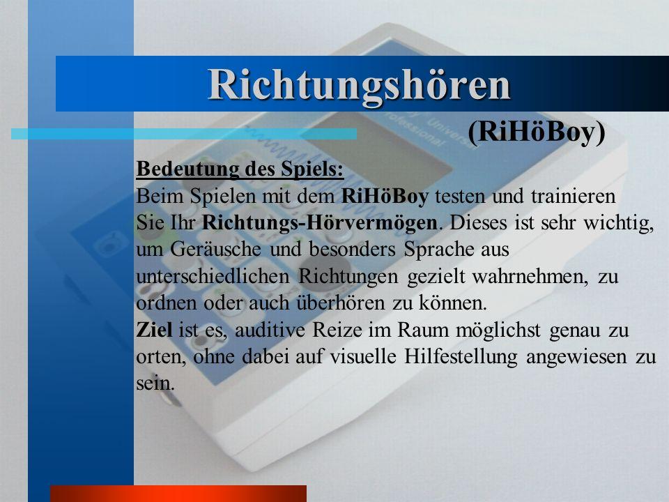 Richtungshören (RiHöBoy) Bedeutung des Spiels: