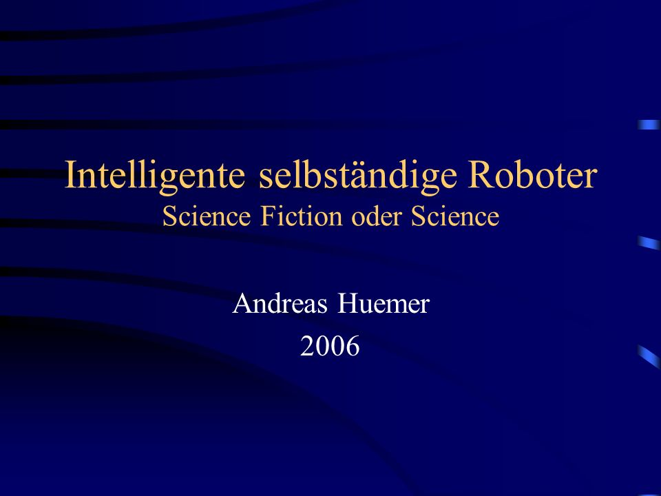 Intelligente selbständige Roboter Science Fiction oder Science