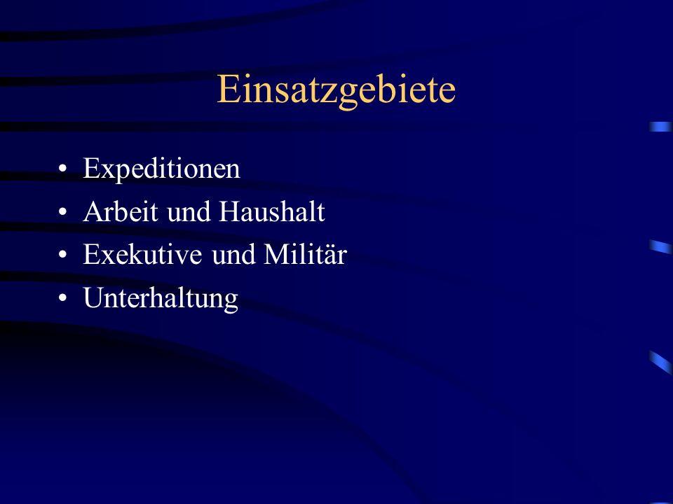 Einsatzgebiete Expeditionen Arbeit und Haushalt Exekutive und Militär