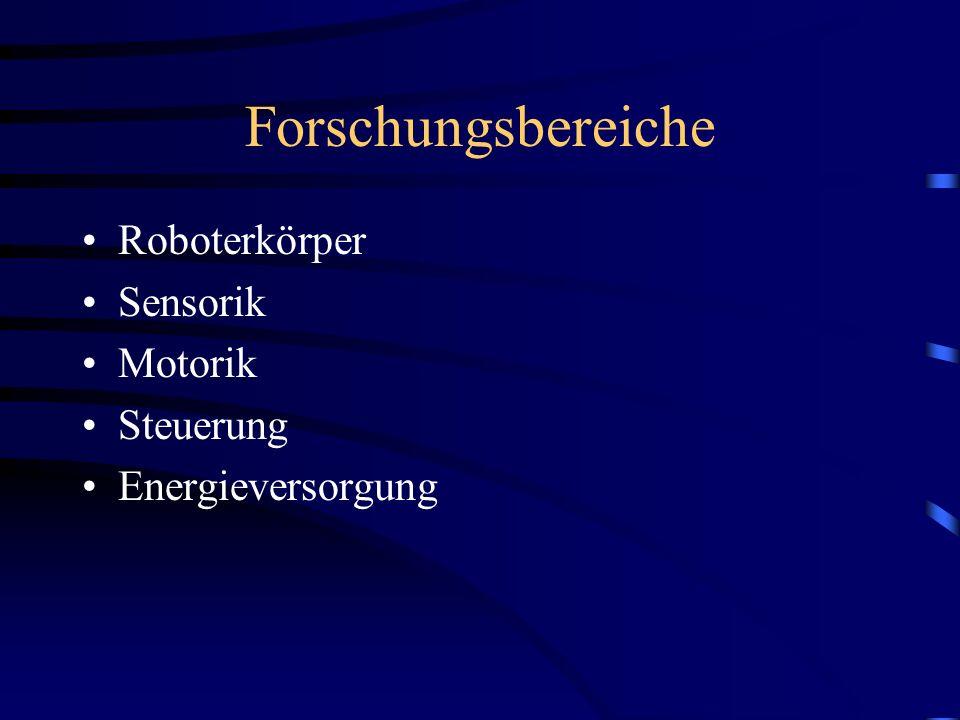 Forschungsbereiche Roboterkörper Sensorik Motorik Steuerung