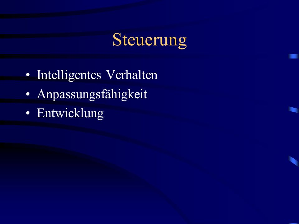 Steuerung Intelligentes Verhalten Anpassungsfähigkeit Entwicklung