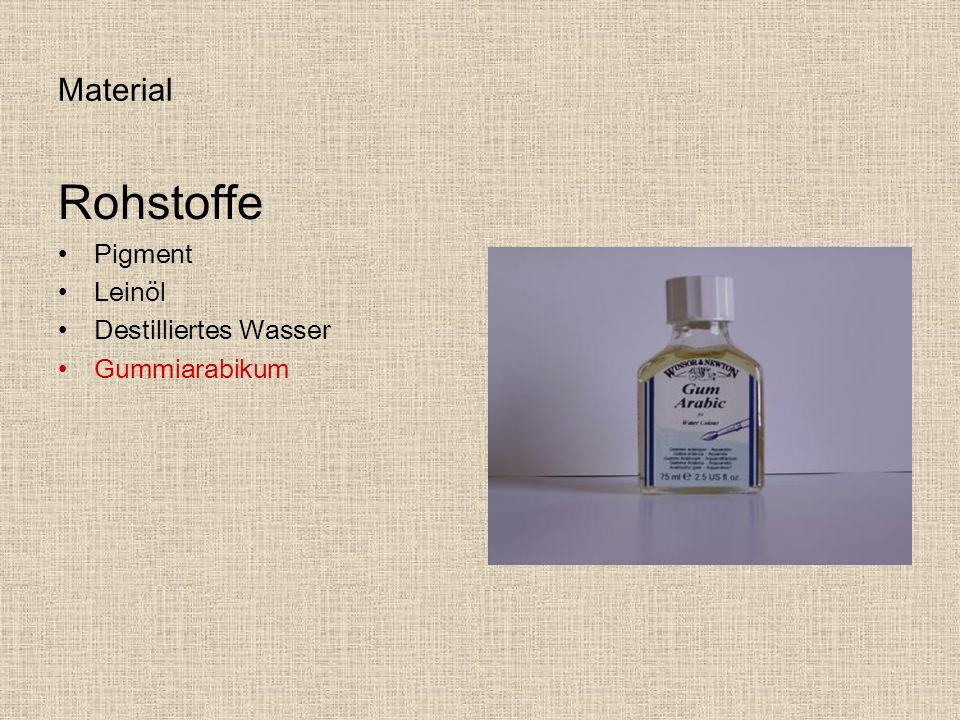 Material Rohstoffe Pigment Leinöl Destilliertes Wasser Gummiarabikum