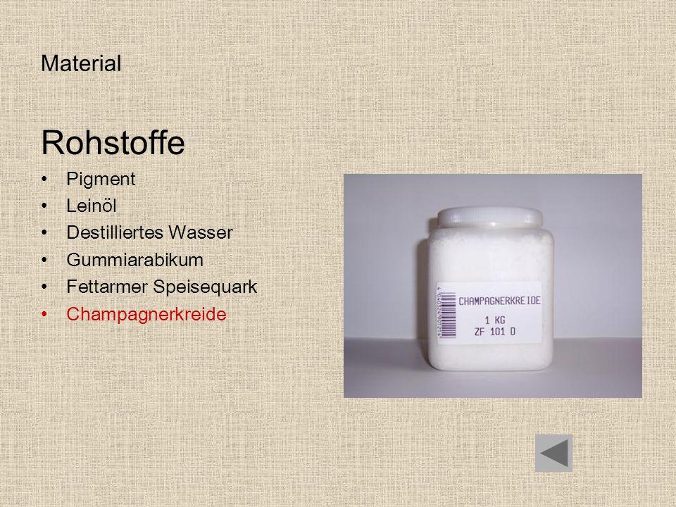 Rohstoffe Material Pigment Leinöl Destilliertes Wasser Gummiarabikum