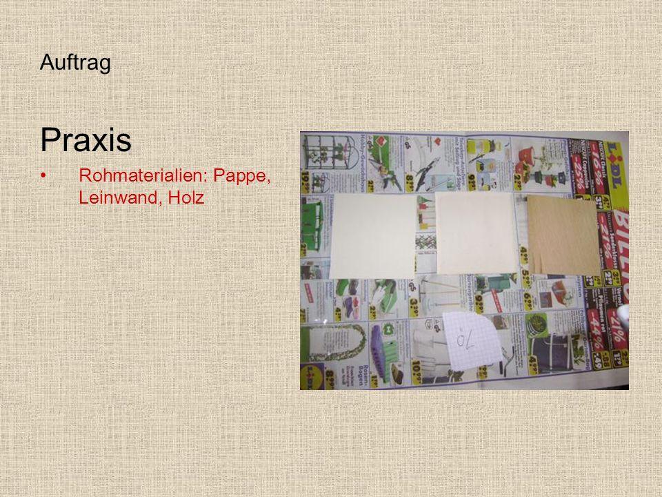 Auftrag Praxis Rohmaterialien: Pappe, Leinwand, Holz