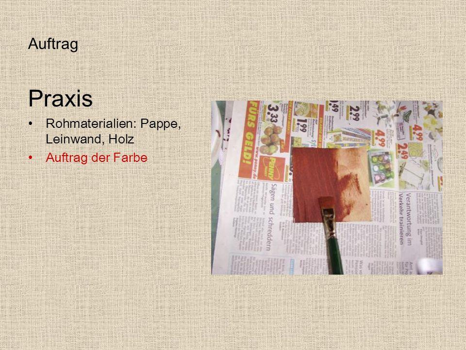 Auftrag Praxis Rohmaterialien: Pappe, Leinwand, Holz Auftrag der Farbe