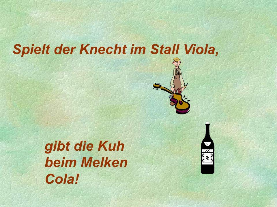 Spielt der Knecht im Stall Viola,