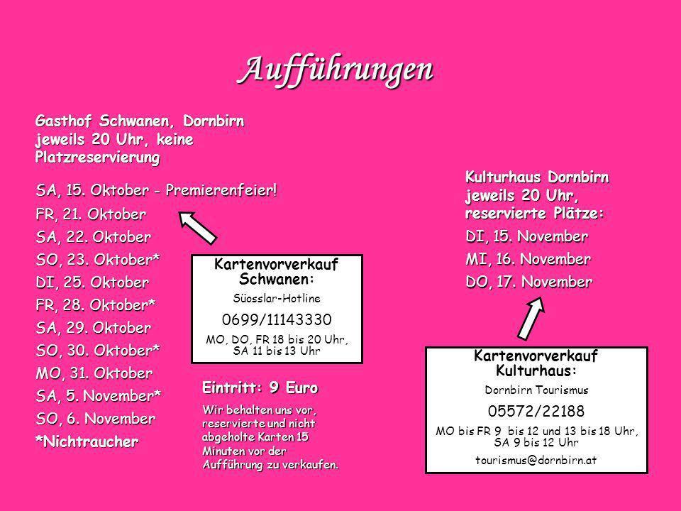 Aufführungen Gasthof Schwanen, Dornbirn jeweils 20 Uhr, keine Platzreservierung. SA, 15. Oktober – Premierenfeier!