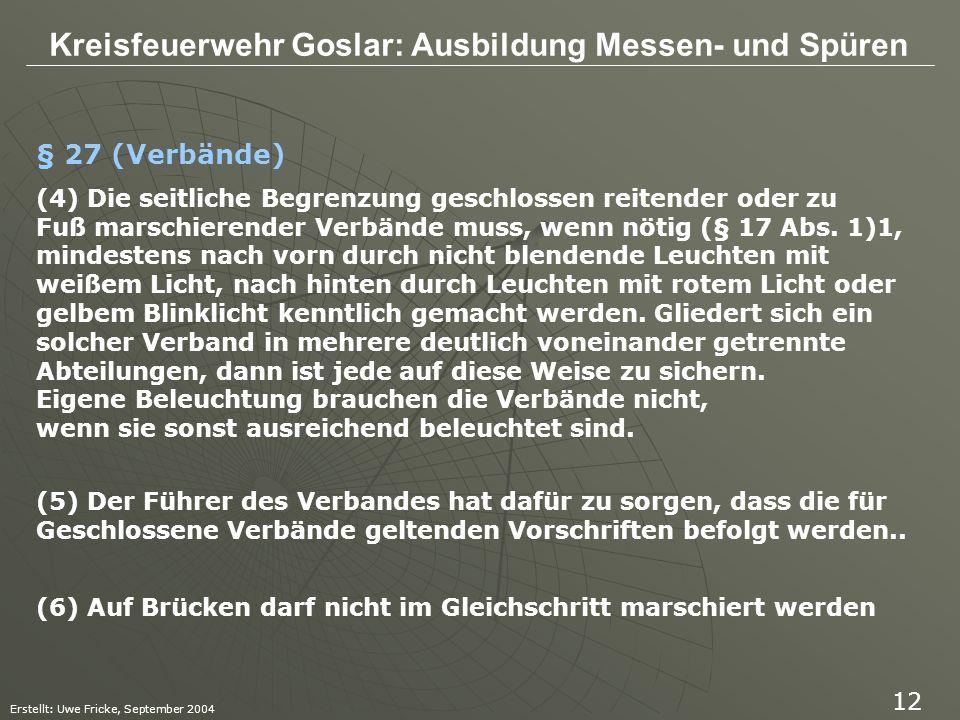 § 27 (Verbände) (4) Die seitliche Begrenzung geschlossen reitender oder zu. Fuß marschierender Verbände muss, wenn nötig (§ 17 Abs. 1)1,