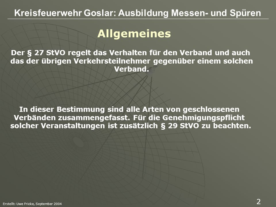 Allgemeines Der § 27 StVO regelt das Verhalten für den Verband und auch. das der übrigen Verkehrsteilnehmer gegenüber einem solchen.