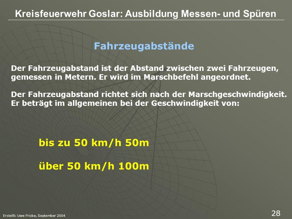 Fahrzeugabstände bis zu 50 km/h 50m über 50 km/h 100m