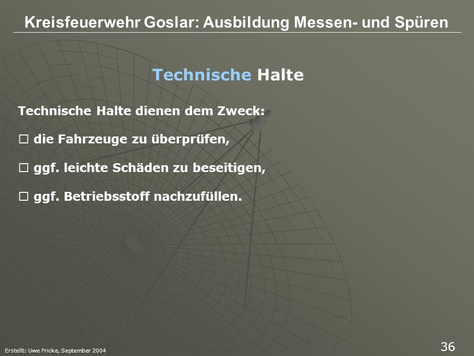 Technische Halte Technische Halte dienen dem Zweck:
