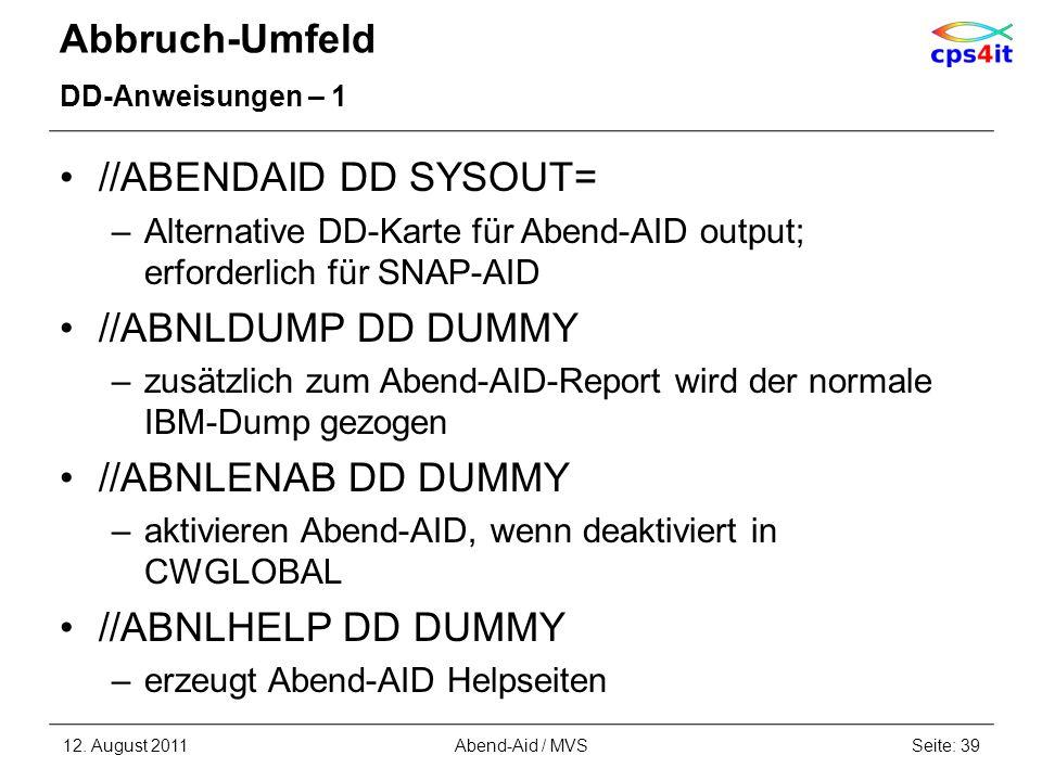 Abbruch-Umfeld //ABENDAID DD SYSOUT= //ABNLDUMP DD DUMMY