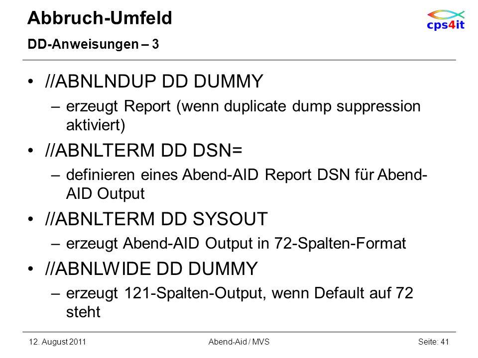 Abbruch-Umfeld //ABNLNDUP DD DUMMY //ABNLTERM DD DSN=