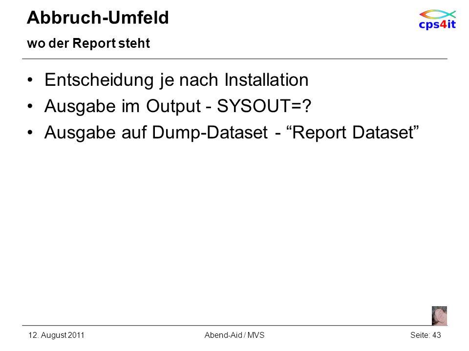 Entscheidung je nach Installation Ausgabe im Output - SYSOUT=
