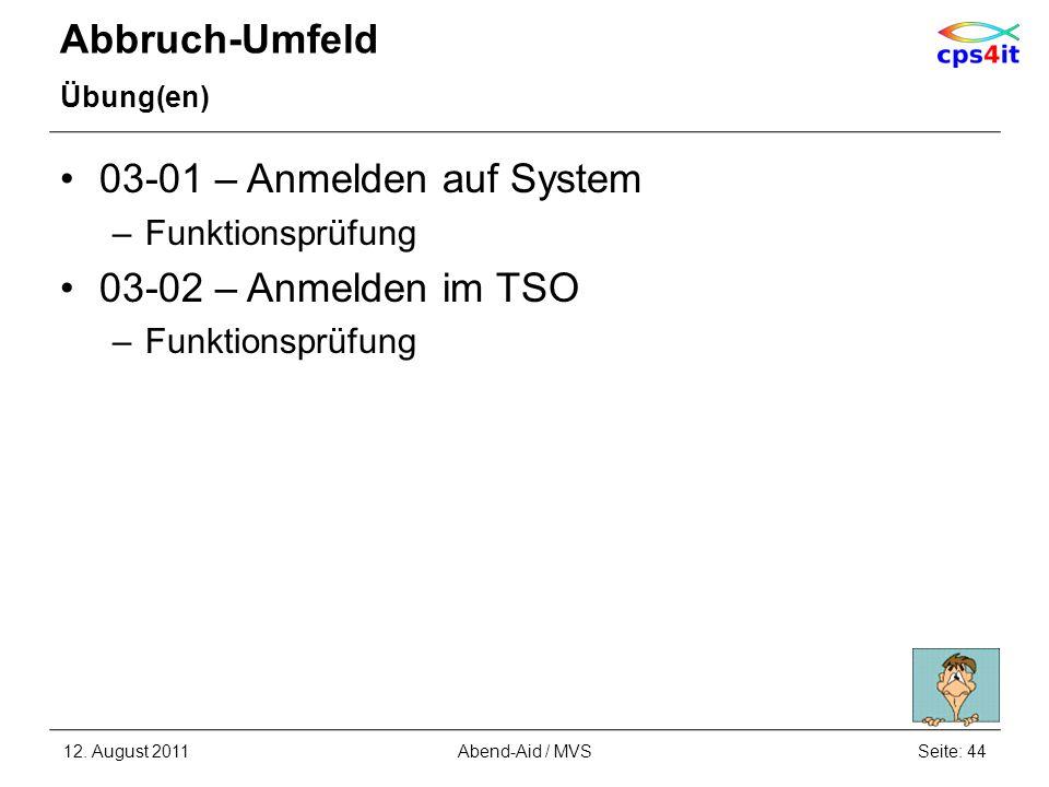 Abbruch-Umfeld 03-01 – Anmelden auf System 03-02 – Anmelden im TSO
