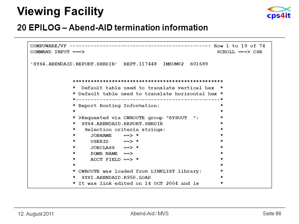 Viewing Facility 20 EPILOG – Abend-AID termination information