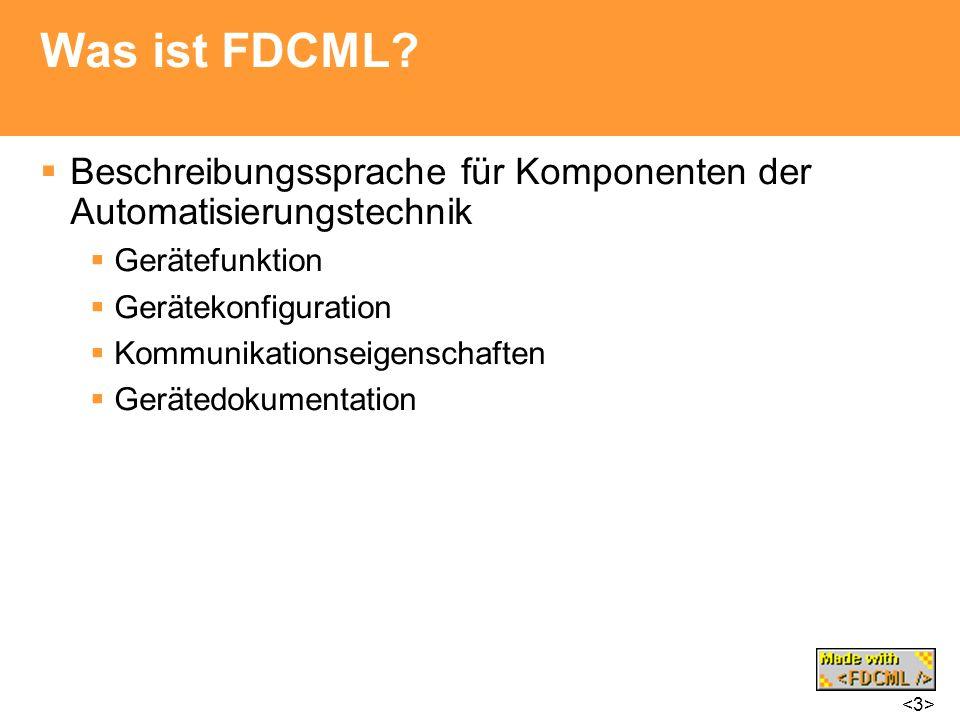 Was ist FDCML Beschreibungssprache für Komponenten der Automatisierungstechnik. Gerätefunktion. Gerätekonfiguration.