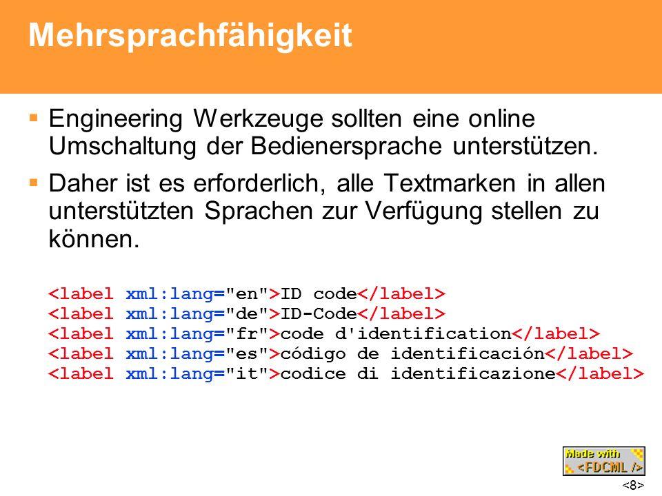 Mehrsprachfähigkeit Engineering Werkzeuge sollten eine online Umschaltung der Bedienersprache unterstützen.