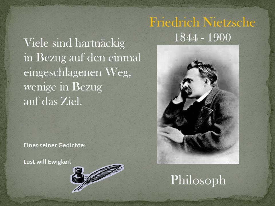 Friedrich Nietzsche Philosoph 1844 - 1900 Viele sind hartnäckig