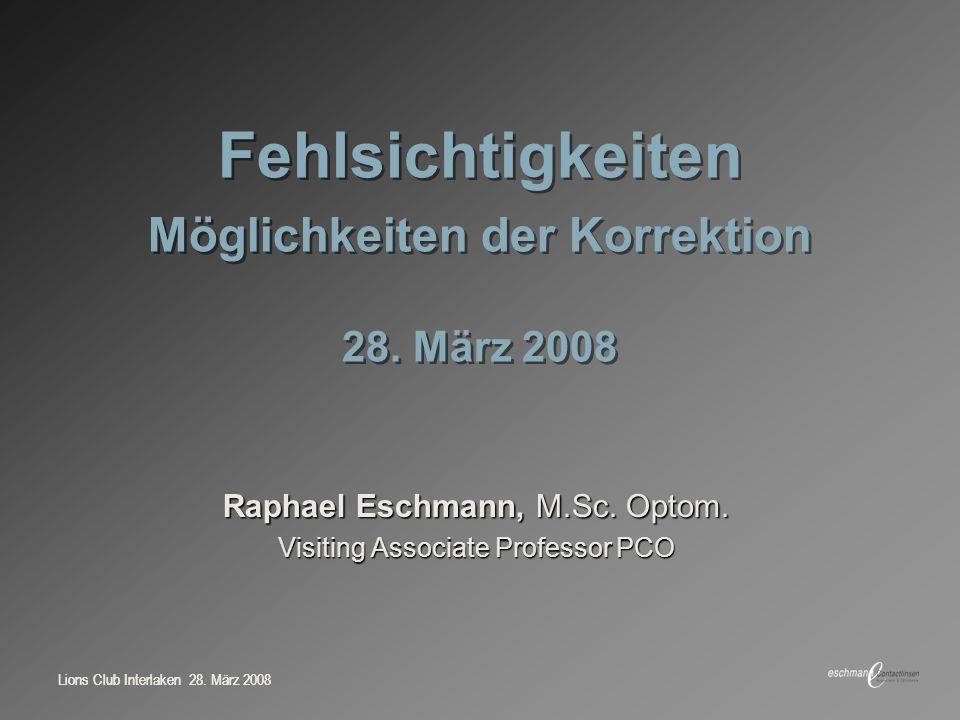 Fehlsichtigkeiten Möglichkeiten der Korrektion 28. März 2008