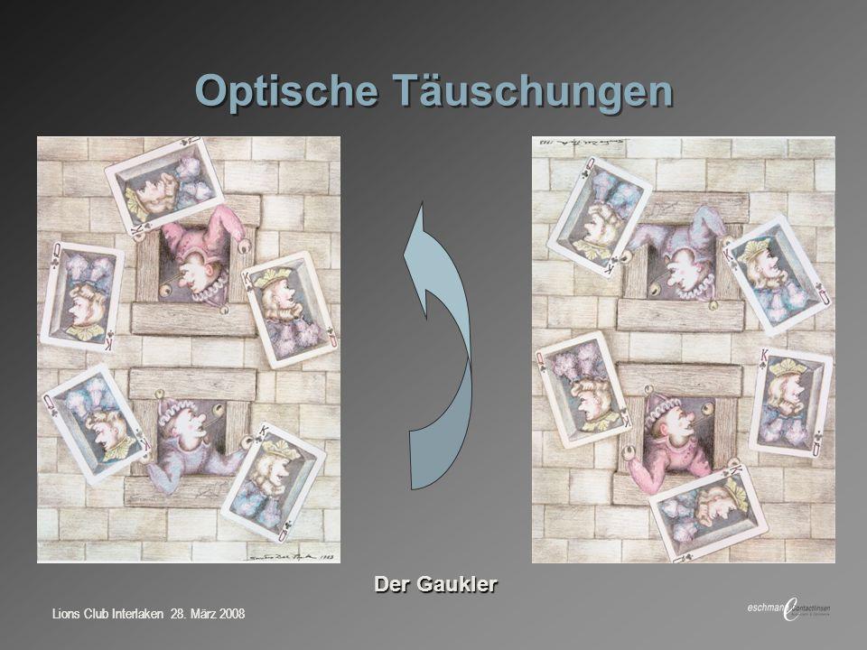Optische Täuschungen Der Gaukler Lions Club Interlaken 28. März 2008