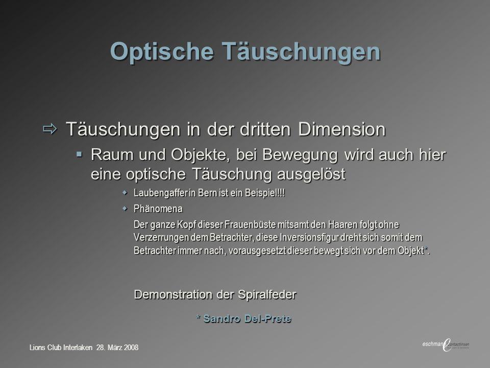 Optische Täuschungen Täuschungen in der dritten Dimension