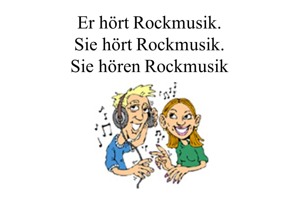 Er hört Rockmusik. Sie hört Rockmusik. Sie hören Rockmusik