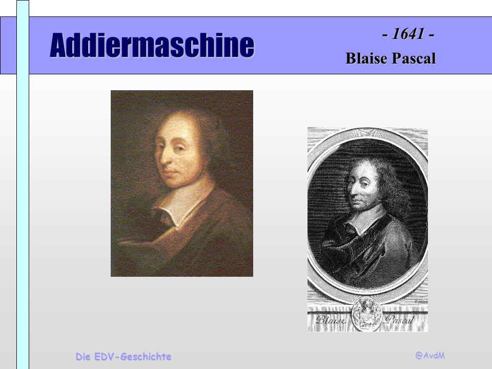 - 1641 - Addiermaschine Blaise Pascal Die EDV-Geschichte @AvdM