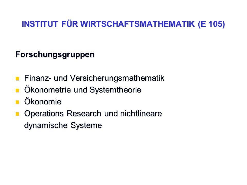 INSTITUT FÜR WIRTSCHAFTSMATHEMATIK (E 105)