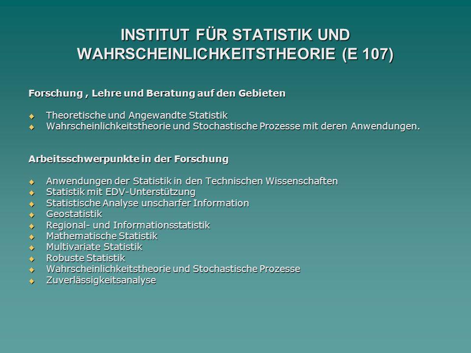 INSTITUT FÜR STATISTIK UND WAHRSCHEINLICHKEITSTHEORIE (E 107)