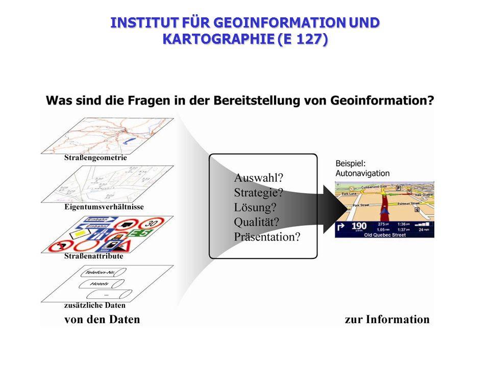 INSTITUT FÜR GEOINFORMATION UND KARTOGRAPHIE (E 127)