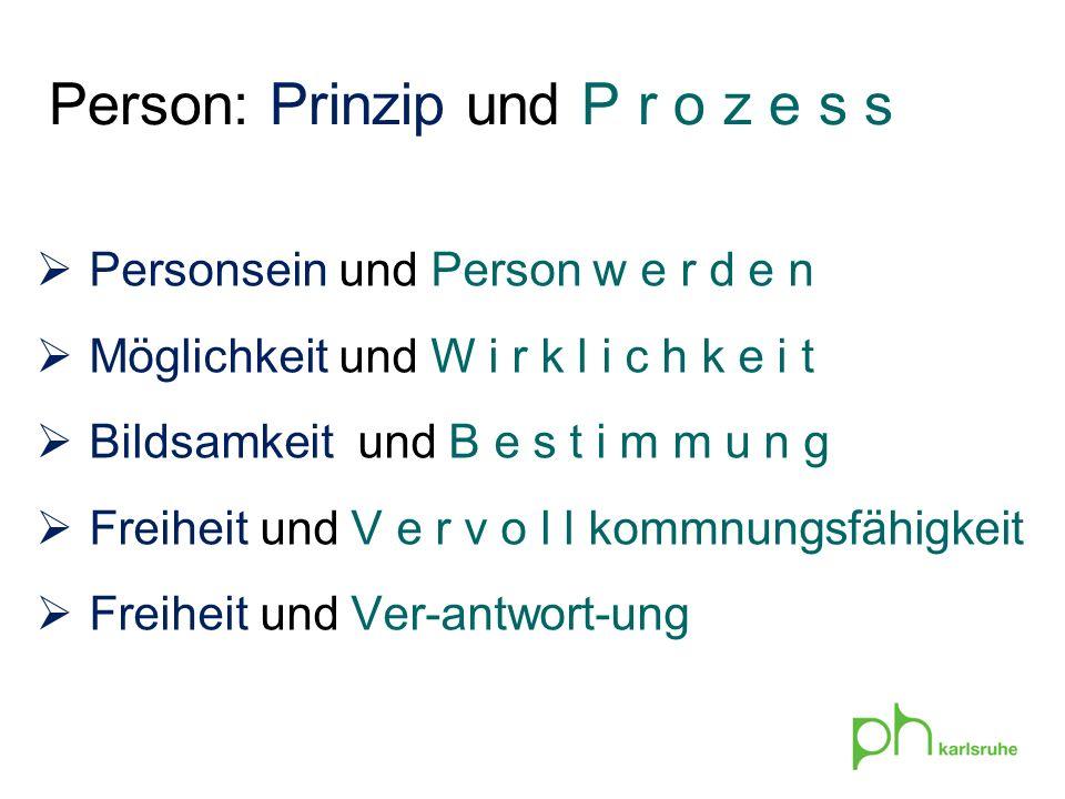 Person: Prinzip und P r o z e s s