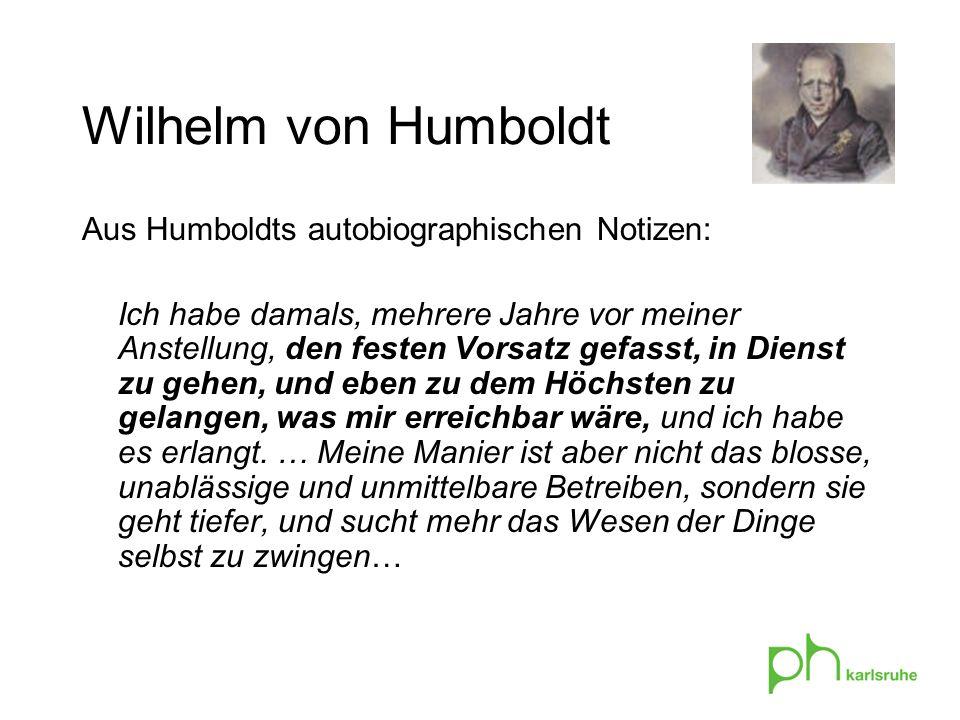 Wilhelm von Humboldt Aus Humboldts autobiographischen Notizen: