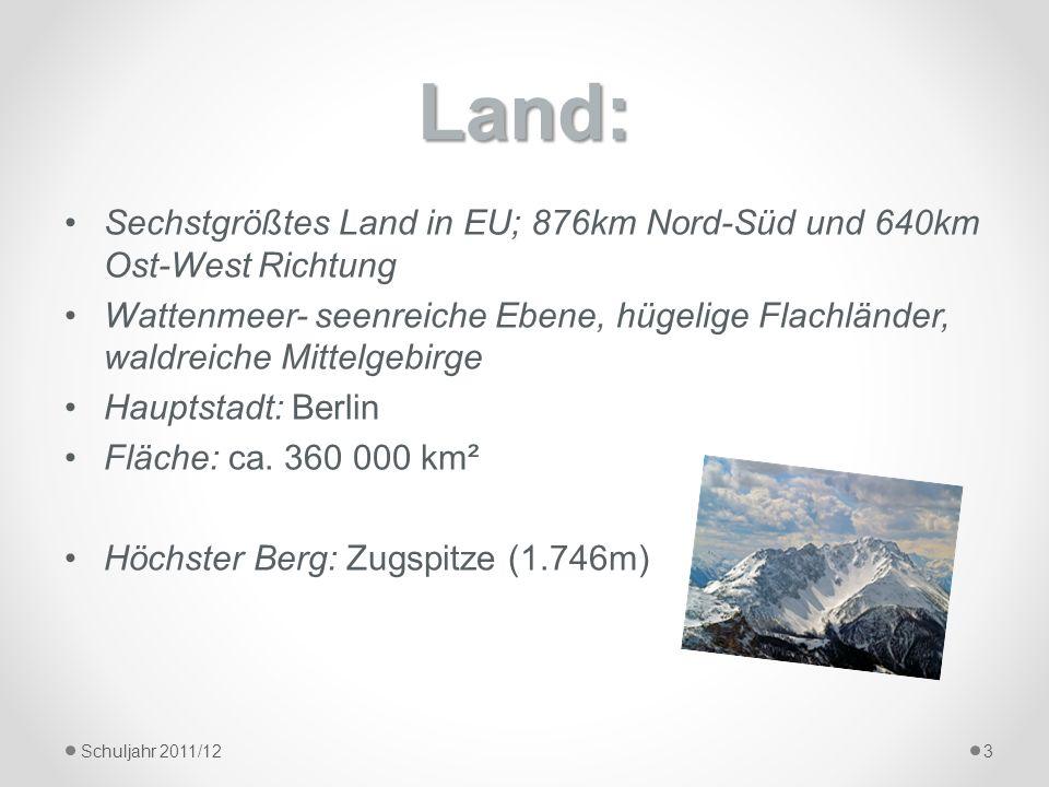 Land:Sechstgrößtes Land in EU; 876km Nord-Süd und 640km Ost-West Richtung.