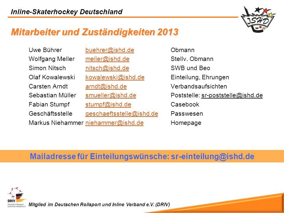 Mailadresse für Einteilungswünsche: sr-einteilung@ishd.de