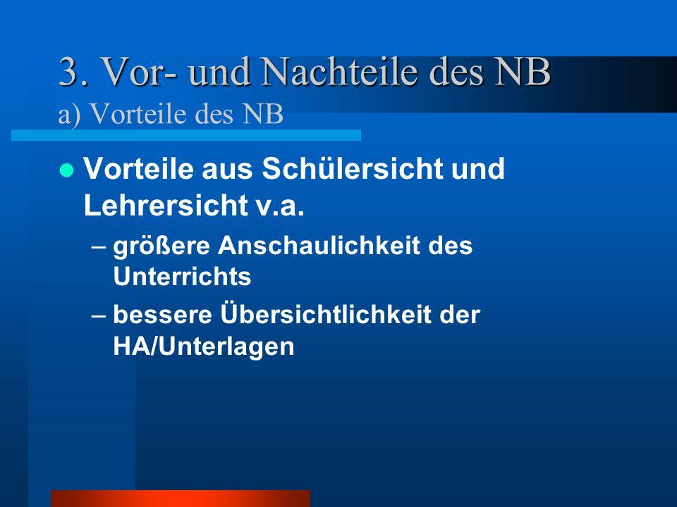 3. Vor- und Nachteile des NB a) Vorteile des NB